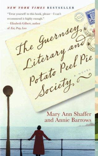 The The Guernsey Literary and Potato Peel Pie Society by Mary Ann Shaffer