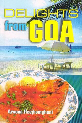 Delights from Goa by Aroona Reejhsinghani