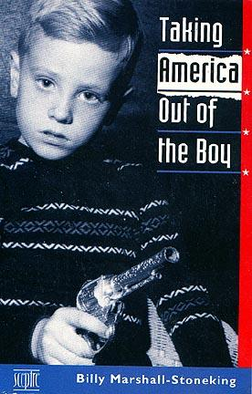 Taking America Out of the Boy by Billy Marshall Stoneking