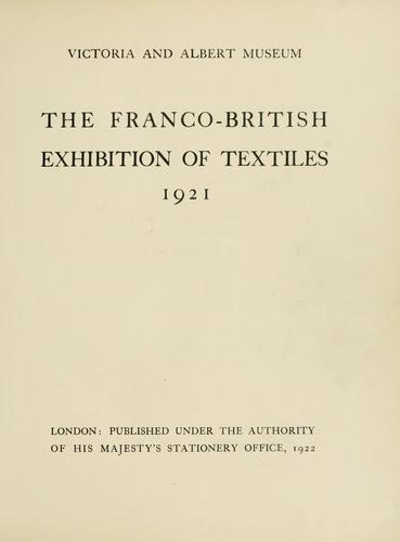 The Franco-British exhibition of textiles 1921 by Victoria and Albert Museum. Department of Textiles.