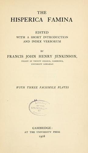 The Hisperica famina by edited with a short introduction and index verborum by Francis John Henry Jenkinson; with three facsimile plates.