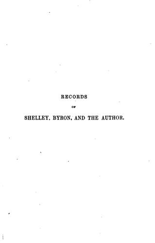 Records of Shelley, Byron, and the author.