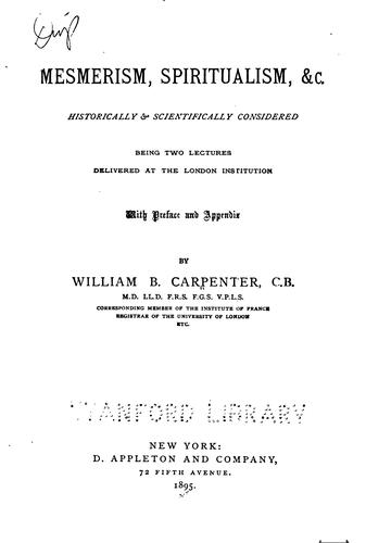 Mesmerism, spiritualism, &c by William Benjamin Carpenter