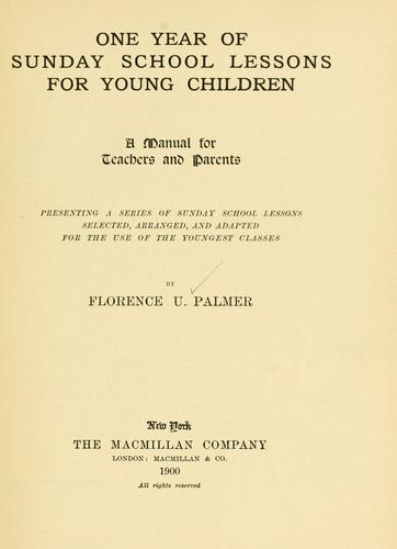 One year of Sunday school lessons for young children by Florence U. Palmer