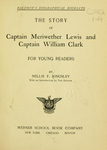 The story of Captain Meriwether Lewis and Captain William Clark by Nellie F. Kingsley