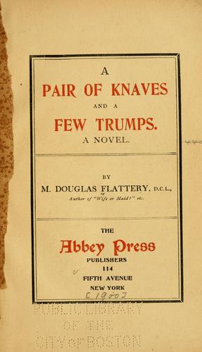 A pair of knaves and a few trumps by Flattery, M. Douglas