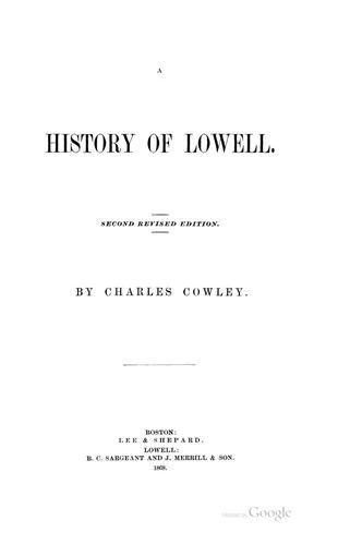 A history of Lowell by Charles Cowley