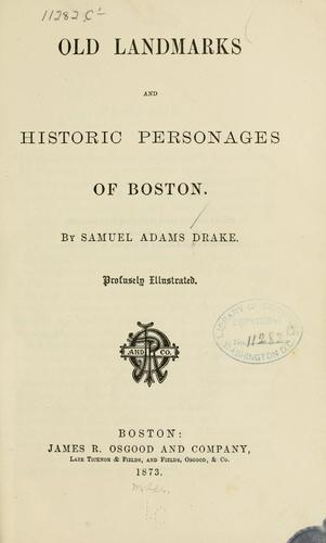 Old landmarks and historic personages of Boston by Samuel Adams Drake