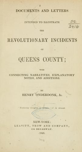 Documents and letters intended to illustrate the revolutionary incidents of Queens county