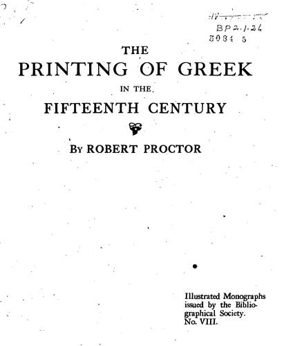 The printing of Greek in the fifteenth century by Proctor, Robert