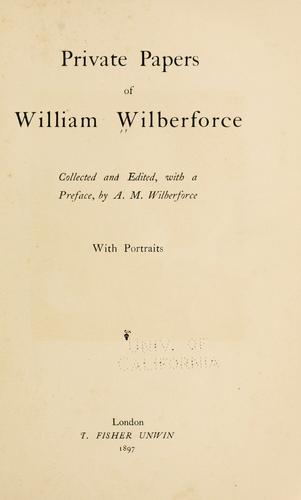 Private papers of William Wilberforce by William Wilberforce
