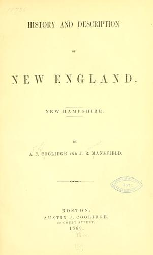 History and description of New England. New Hampshire by A. J. Coolidge