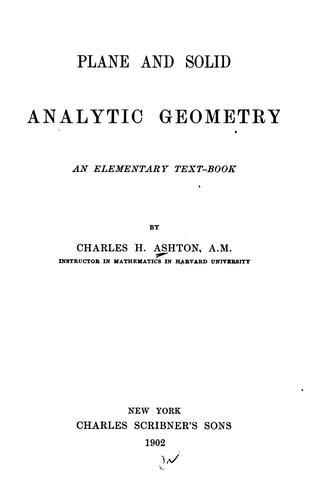 Plane and solid analytic geometry by Charles H. Ashton