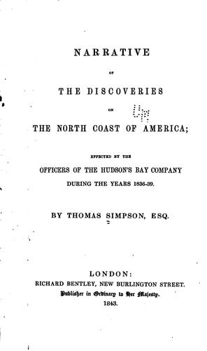 Narrative of the discoveries on the north coast of America by Simpson, Thomas