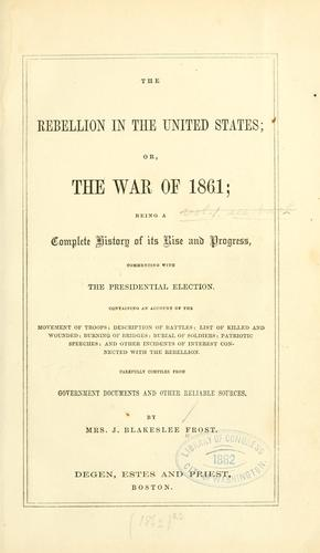 The rebellion in the United States by Jennett Blakeslee Frost