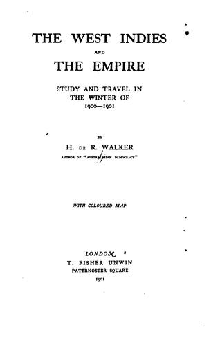 The West Indies and the empire by Henry de Rosenbach Walker
