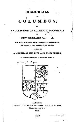Memorials of Columbus, or, A collection of authentic documents of that celebrated navigator