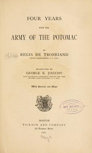 Four years with the Army of the Potomac by Régis de Trobriand