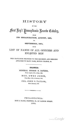 History of the First reg't. Pennsylvania reserve cavalry, from its organization, August, 1861, to september, 1864 by Lloyd, Wm. P.
