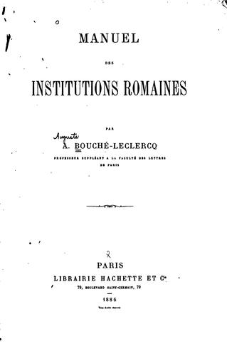 Manuel des institutions romaines by Auguste Bouché-Leclercq