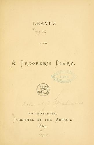 Leaves from a trooper's diary by John A. B. Williams