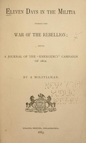 Eleven days in the militia during the war of the rebellion by Richards, Louis