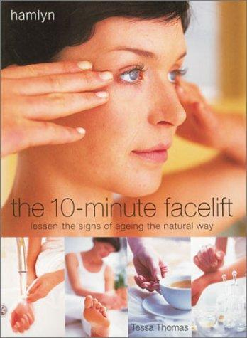 The 10-minute facelift by Tessa Thomas