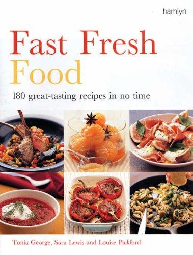 Fast Fresh Food by Louise Pickford