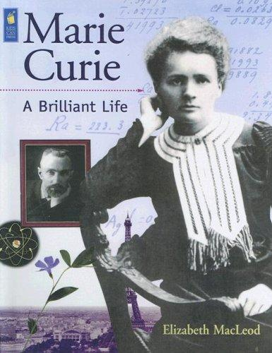 Marie Curie: A Brilliant Life (Snapshots: Images of People and Places in History)