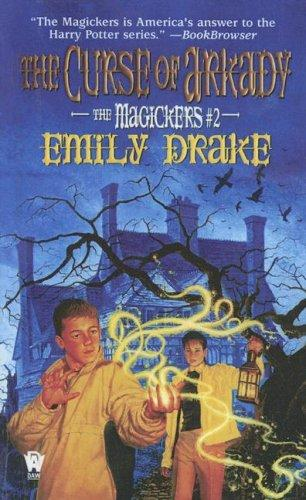 The Curse of Arkady (Magickers by Emily Drake