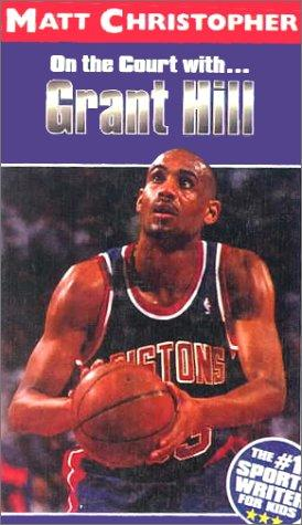 On the Court With Grant Hill (Matt Christopher Sports Biographies) by Matt Christopher
