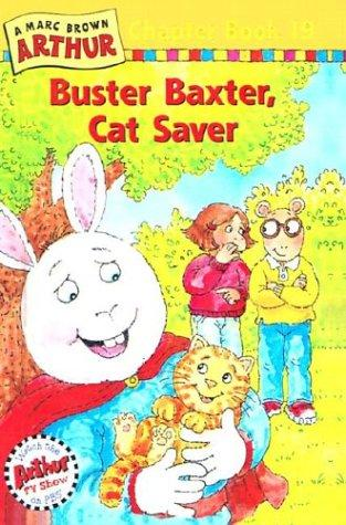 Buster Baxter, Cat Saver (Marc Brown Arthur Chapter Books)