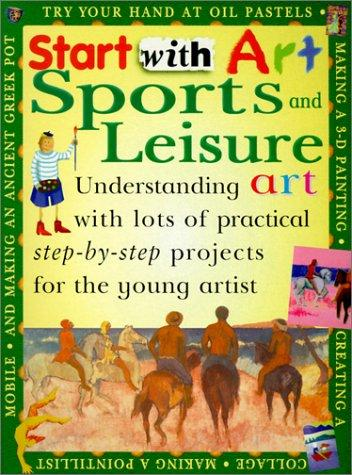 Sports and Leisure (Start with Art) by Sue Lacey