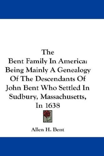 The Bent Family In America