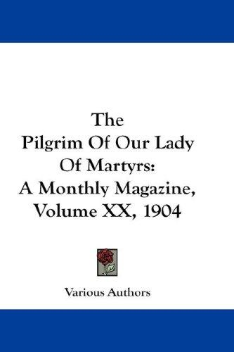 The Pilgrim Of Our Lady Of Martyrs