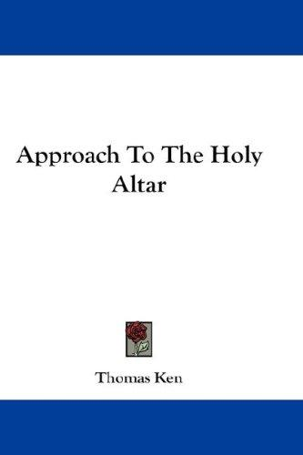 Approach To The Holy Altar
