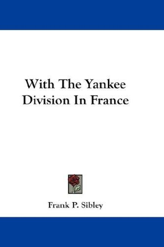 With The Yankee Division In France