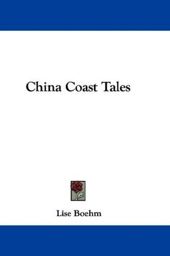 China Coast Tales by Lise Boehm
