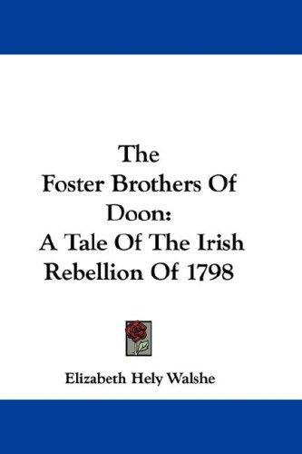 The foster-brothers of Doon by Elizabeth Hely Walshe