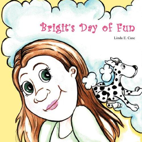 Brigit's Day of Fun by Linda E. Case
