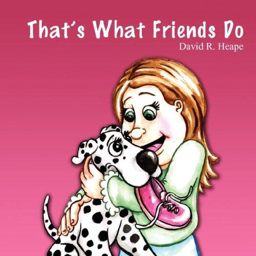 That's What Friends Do by David R. Heape