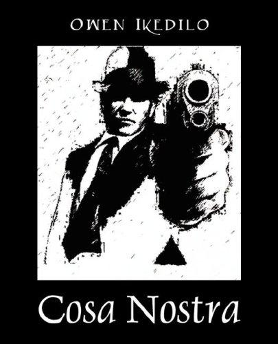 Cosa Nostra by Owen Ikedilo