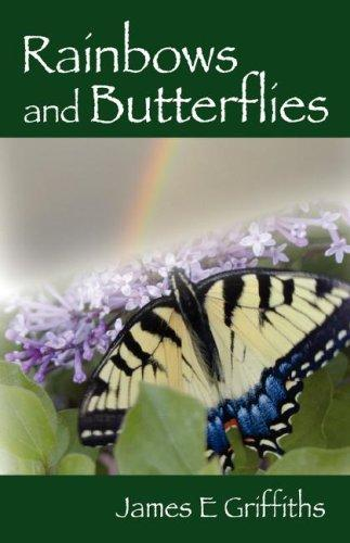 Rainbows and Butterflies by James E Griffiths