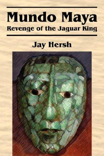 Mundo Maya by Jay Hersh