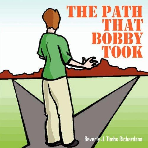The Path That Bobby Took by Beverly Timbs Richardson