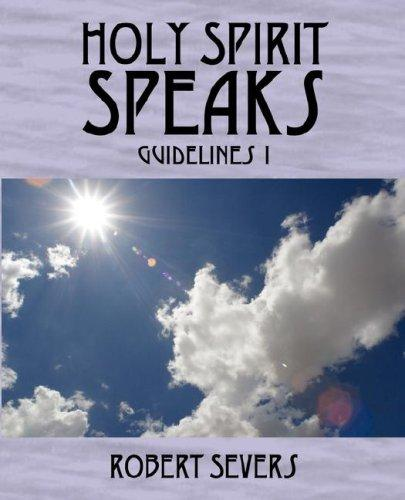 Holy Spirit Speaks by Robert W. Severs