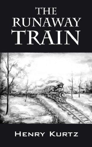 The Runaway Train by Henry H Kurtz