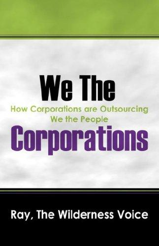 We The Corporations by Ray The Wilderness Voice