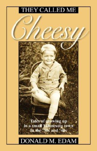 They Called Me Cheesy by Donald M Edam