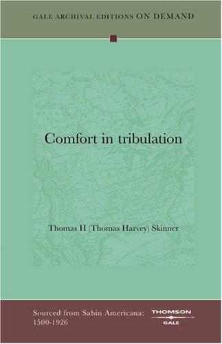 Comfort in tribulation by Thomas H (Thomas Harvey) Skinner